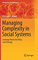 Managing Complexity in Social Systems: Leverage Points for Policy and Strategy (Management for Professionals)