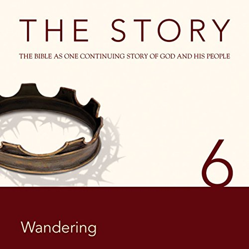 The Story Audio Bible - New International Version, NIV: Chapter 06 - Wandering cover art