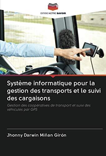 Système informatique pour la gestion des transports et le suivi des cargaisons: Gestion des coopératives de transport et suivi des véhicules par GPS