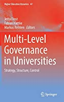 Multi-Level Governance in Universities: Strategy, Structure, Control (Higher Education Dynamics (47))