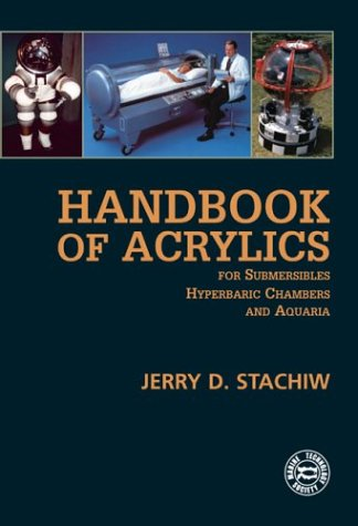 Handbook of Acrylics: For Submersibles, Hyperbaric Chambers and Aquaria