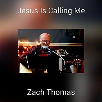 Jesus Is Calling Me