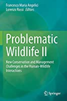 Problematic Wildlife II: New Conservation and Management Challenges in the Human-Wildlife Interactions