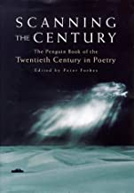 Scanning the Century: The Penguin Book of the Twentieth Century in Poetry: Penguin History of the 20th Century in Poetry