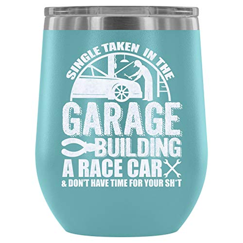 Stainless Steel Tumbler Cup with Lids for Wine, Single Taken In The Garage Building A Race Car Wine Tumbler, Best Mechanic Vacuum Insulated Wine Tumbler (Wine Tumbler 12Oz - Light Blue)