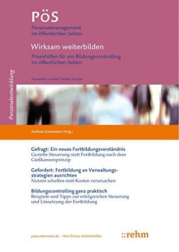 Wirksam weiterbilden: Praxishilfen für ein Bildungscontrolling im öffentlichen Sektor (PöS - Personalmanagement im öffentlichen Sektor)