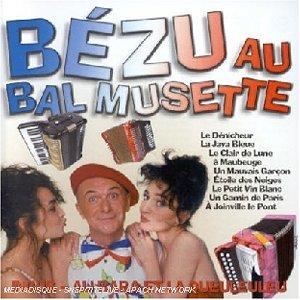 Bézu Au Bal Musette [Import anglais]
