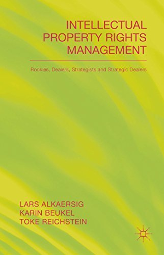 Intellectual Property Rights Management: Rookies, Dealers and Strategists by Lars Alkaersig (2015-02-27)