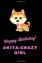 Happy Birthday! Akita-Crazy Girl: Blank Lined Notebook / Journal Gift for Animals fans, 120 pages, Mini size 6x9, Soft Cover, Matte Finish