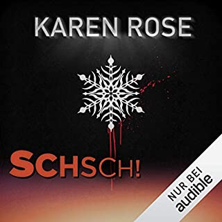 Schsch!     Winterthriller              By:                                                                                                                                 Karen Rose                               Narrated by:                                                                                                                                 Ilona Fritsch-Strauß                      Length: 2 hrs and 21 mins     Not rated yet     Overall 0.0