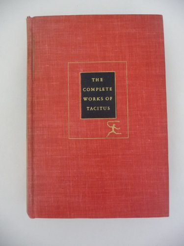 The Complete Works of Tacitus: The Annals, The History, The Life of Cnaeus Julius Agricola, Germany