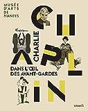 Charlie Chaplin - Dans l'Oeil des Avant-Gardes