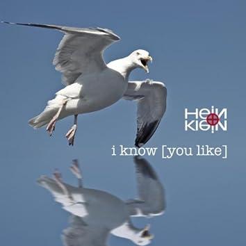 I Know U Like