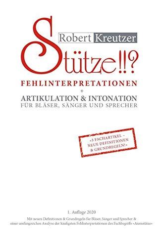Stütze!!? 2: Fehlinterpretationen + Artikulation & Intonation für Bläser, Sänger und Sprecher