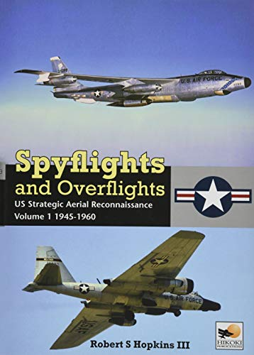 Spyflights and Overflights: US Strategic Aerial Reconnaissance, 1945-1960