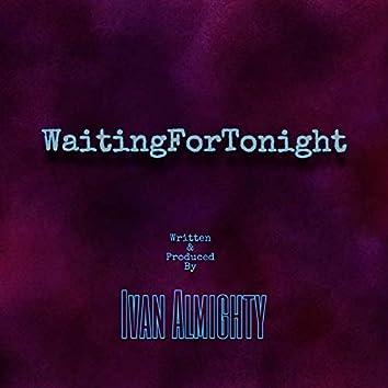 WaitingForTonight