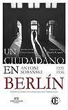 Ciudadano en Berlin: Crónicas sobre los comienzos del terror nazi (CASA EUROPA)
