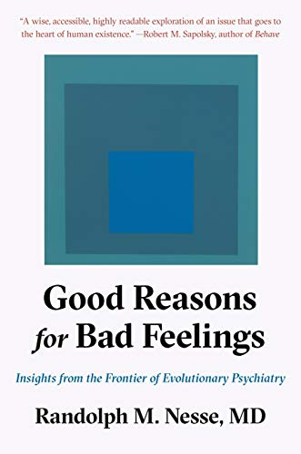 Image of Good Reasons for Bad Feelings: Insights from the Frontier of Evolutionary Psychiatry