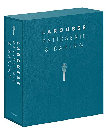 Image OfLarousse Patisserie And Baking: The Ultimate Expert Guide, With More Than 200 Recipes And Step-by-step Techniques