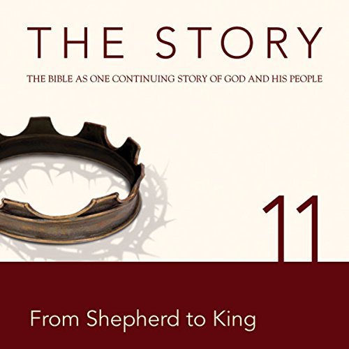The Story Audio Bible - New International Version, NIV: Chapter 11 - From Shepherd to King cover art