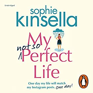 My Not So Perfect Life                   By:                                                                                                                                 Sophie Kinsella                               Narrated by:                                                                                                                                 Fiona Hardingham                      Length: 11 hrs and 58 mins     1,748 ratings     Overall 4.5
