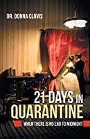21 Days in Quarantine: When There Is No End to Midnight
