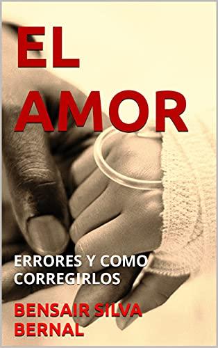 EL AMOR: ERRORES Y COMO CORREGIRLOS