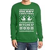 Merry Christmas Bitches Grün Large Sweatshirt Weihnachtspullover - Lustiger Weihnachtspulli
