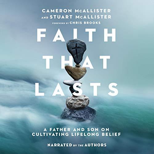 Faith That Lasts Audiobook By Cameron McAllister, Stuart McAllister cover art