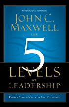 The 5 Levels of Leadership: Proven Steps to Maximize Your Potential PDF