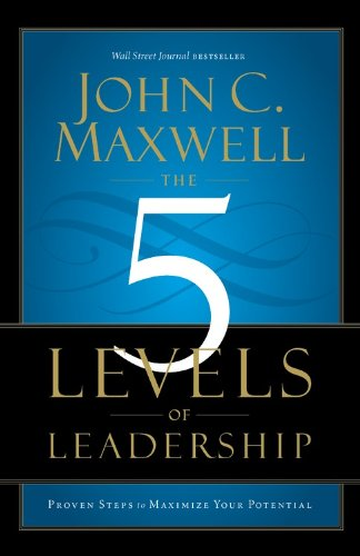 Compare Textbook Prices for 5 Levels of Leadership: Proven Steps to Maximize Your Potential 1 Edition ISBN 9781599953632 by Maxwell, John C.