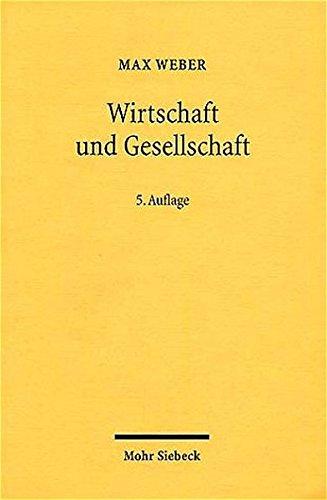 Wirtschaft und Gesellschaft: Grundriss der verstehenden Soziologie: Grundriß der Verstehenden Soziologie