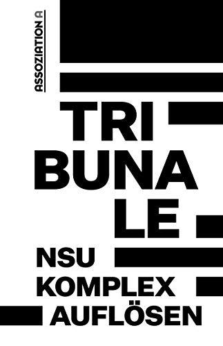 Tribunale - »NSU-Komplex auflösen«