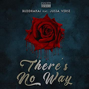 There's No Way (feat. Jussa Verse)