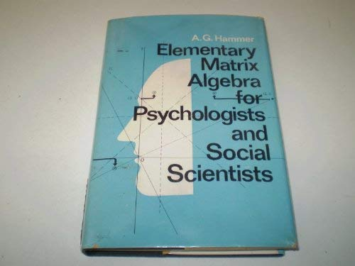 Compare Textbook Prices for Elementary matrix algebra for psychologists and social scientists  ISBN 9780080175027 by Hammer, Alfred Gordon