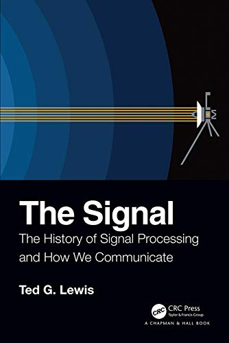 The Signal: The History of Signal Processing and How We Communicate (English Edition)