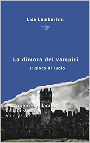 La Dimora dei Vampiri: Wolfmoon Highlander Keilani Shelby Valery Carson (Italian Edition)