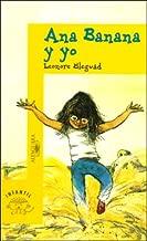 Ana Banana Y Yo/ Anna Banana And Me (Children S Choice Selection) (Spanish Edition)