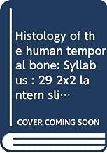 Histology of the human temporal bone: Syllabus : 29 2x2 lantern slides
