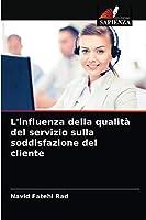 L'influenza della qualità del servizio sulla soddisfazione del cliente
