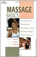 Massage Basics: A Guide to Swedish, Shiatsu, and Reflexology Techniques (Personal Care Collection)