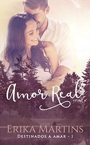 Amor Real (Destinados a Amar Livro 1)