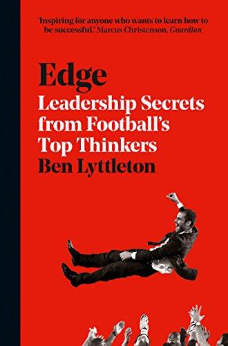 Edge: Leadership Secrets from Footballs's Top Thinkers (English Edition)