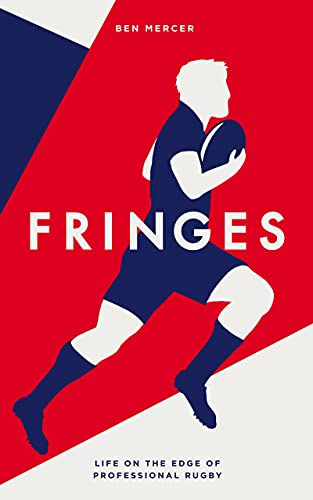 Fringes: Life on the Edge of Professional Rugby (English Edition)