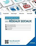 Les fiches outils des réseaux sociaux: 91 fiches opérationnelles. 80 conseils personnalisés. 43 cas pratiques. 100 illustrations. (Broché)