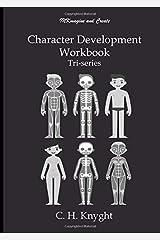 Character Development Workbook: Tri-series ペーパーバック