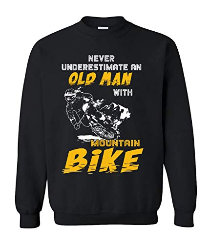 Never Underestimate an Old Man with a Mountain Bike Sweaters Sweatshirt Dark for Men and Women