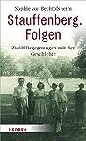 Sophie von Bechtolsheim: Stauffenberg. Folgen