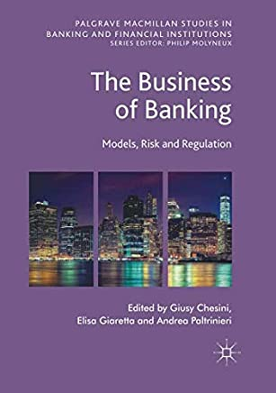 The Business of Banking: Models, Risk and Regulation