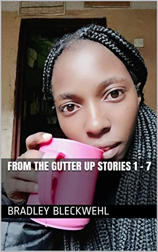From the gutter up stories 1 - 7